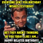 Top 51 Funny Belated Birthday Memes